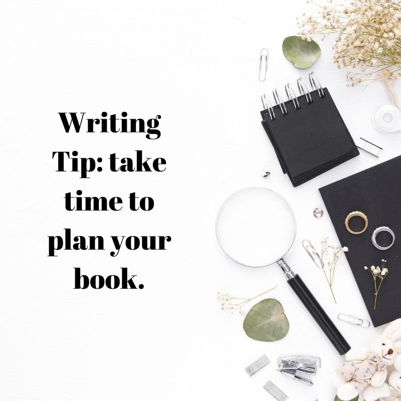Writing Tip_ take time to plan your book.