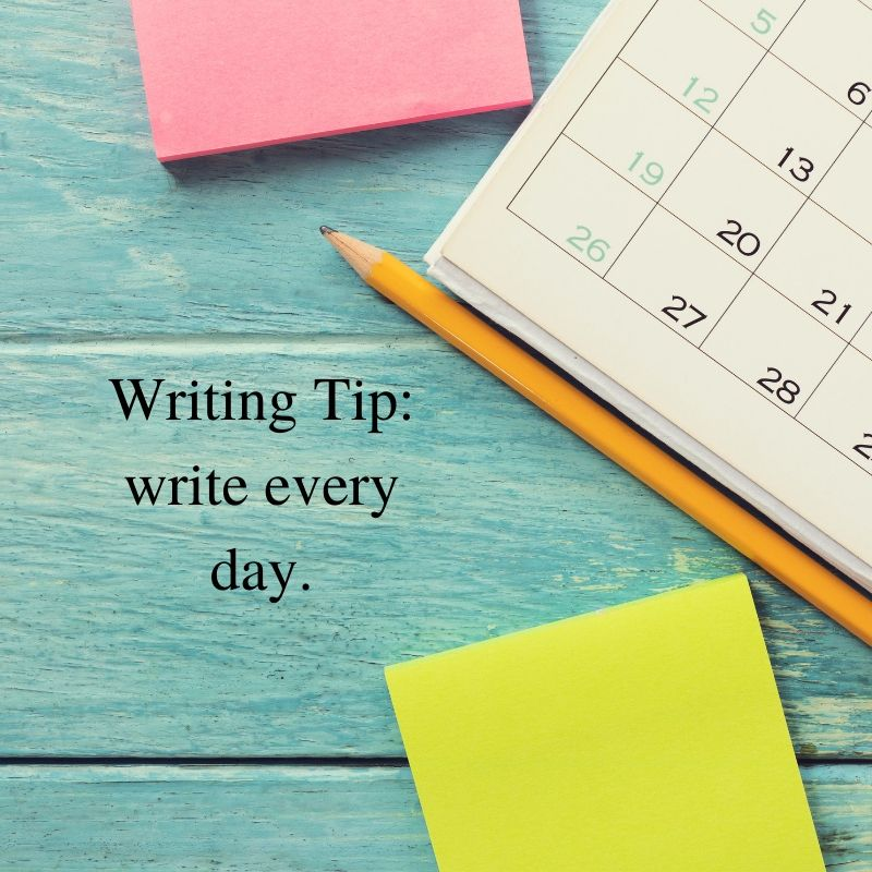 Writing Tip_ write every day.